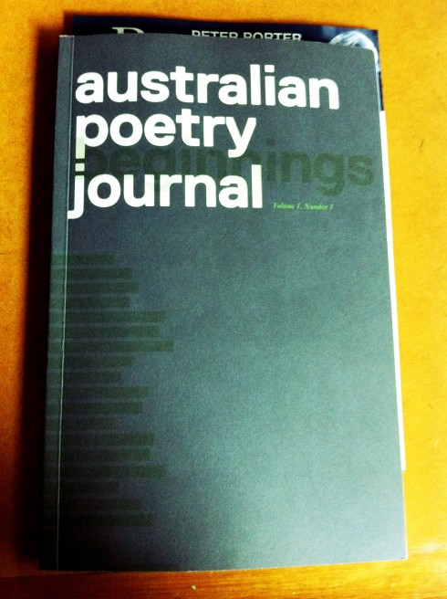 Received the inaugural copy of the Australian Poetry Journal this